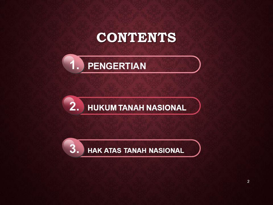 Contents 1. 2. 3. PENGERTIAN HUKUM TANAH NASIONAL