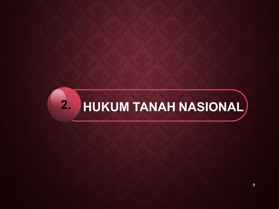 2. HUKUM TANAH NASIONAL