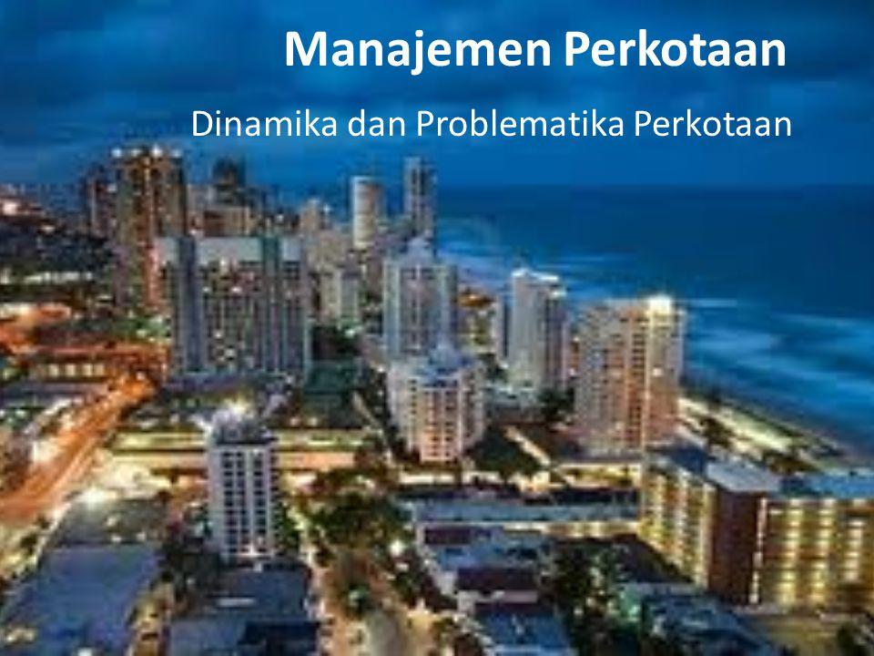 Dinamika dan Problematika Perkotaan