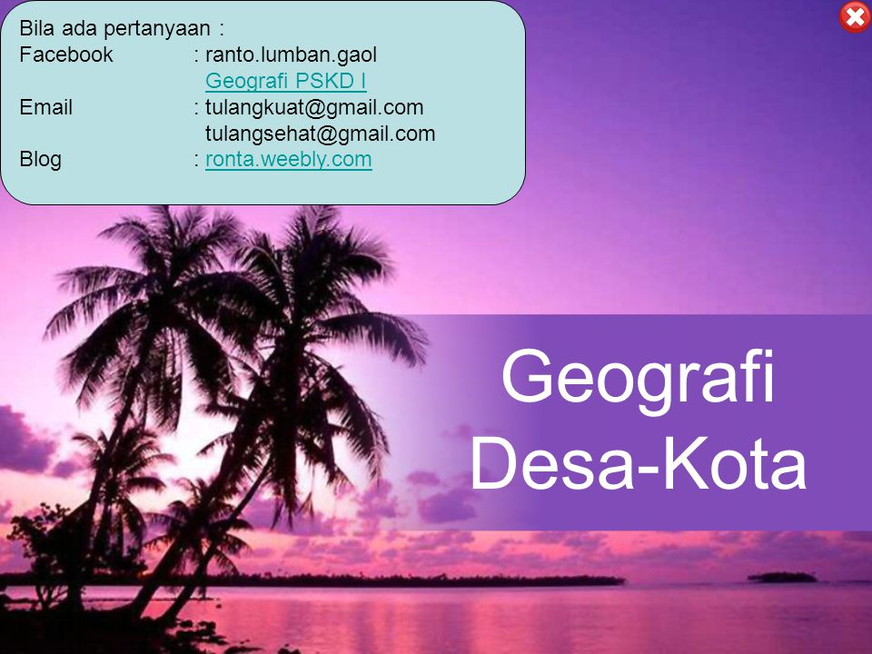 Geografi Desa-Kota Bila ada pertanyaan : Facebook : ranto.lumban.gaol