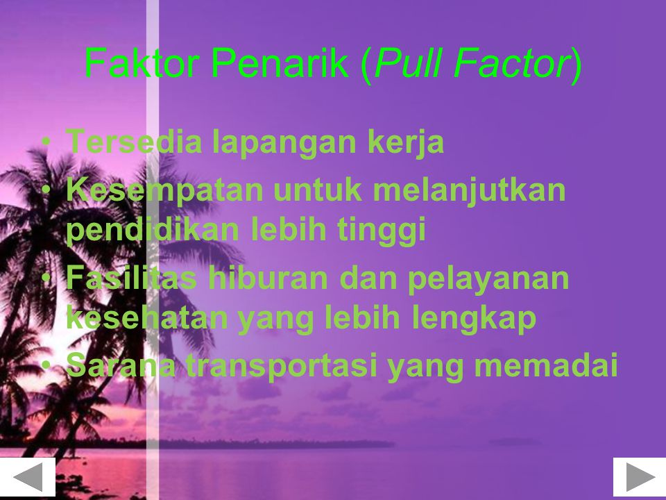 Faktor Penarik (Pull Factor)