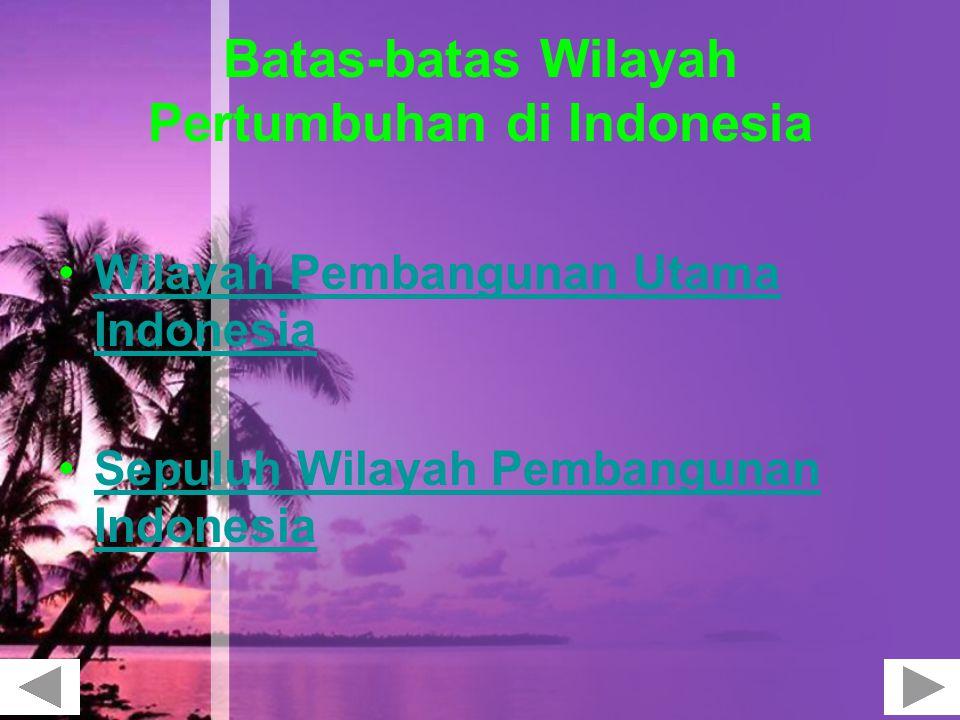 Batas-batas Wilayah Pertumbuhan di Indonesia