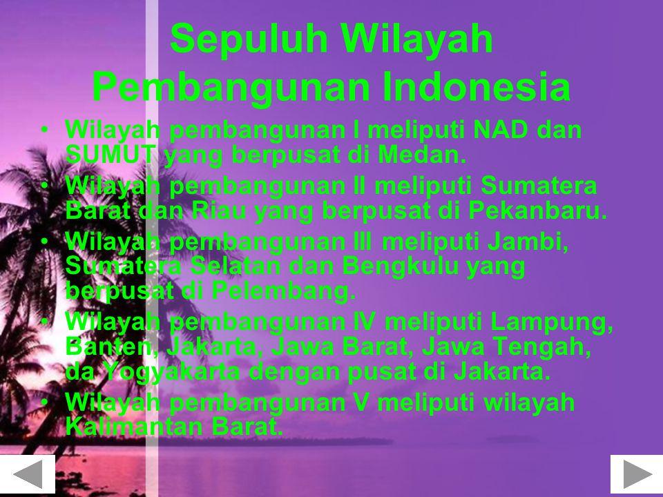Sepuluh Wilayah Pembangunan Indonesia