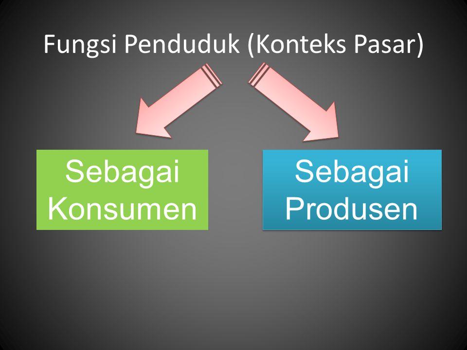 Fungsi Penduduk (Konteks Pasar)