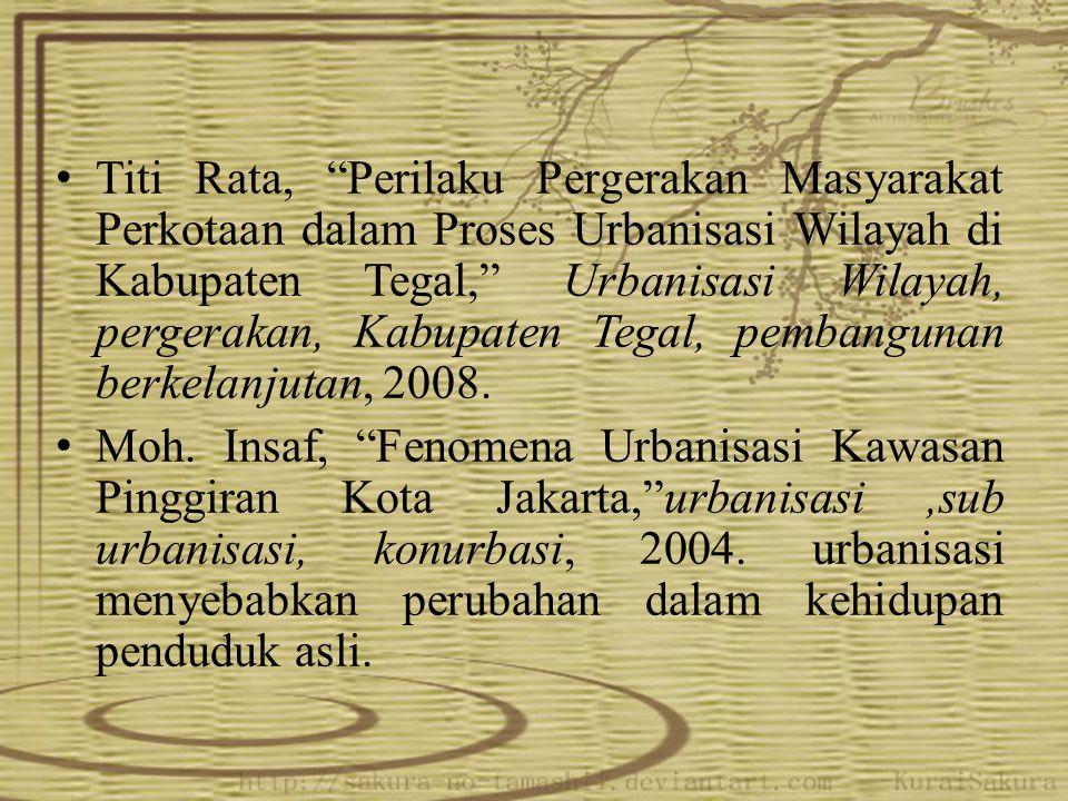 Titi Rata, Perilaku Pergerakan Masyarakat Perkotaan dalam Proses Urbanisasi Wilayah di Kabupaten Tegal, Urbanisasi Wilayah, pergerakan, Kabupaten Tegal, pembangunan berkelanjutan, 2008.