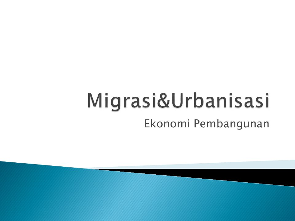 Migrasi&Urbanisasi Ekonomi Pembangunan