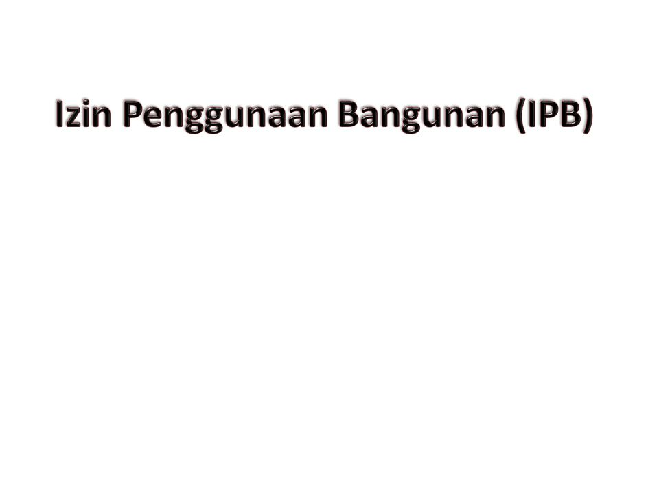 Izin Penggunaan Bangunan (IPB)
