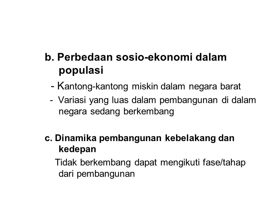 b. Perbedaan sosio-ekonomi dalam populasi
