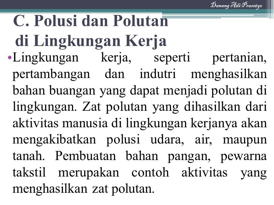 C. Polusi dan Polutan di Lingkungan Kerja