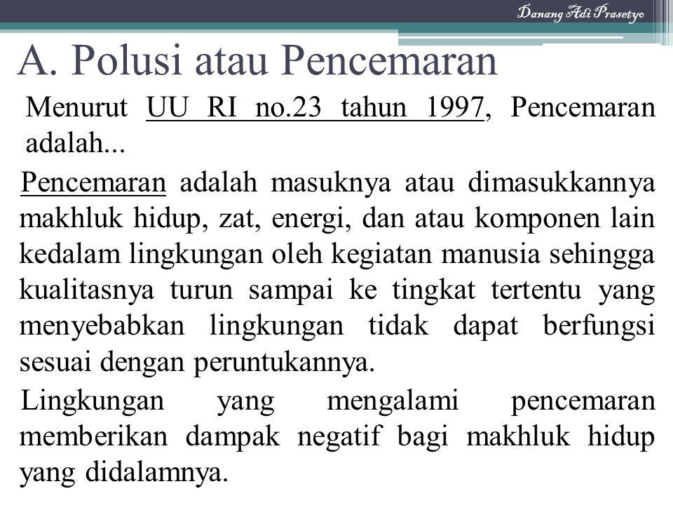 A. Polusi atau Pencemaran
