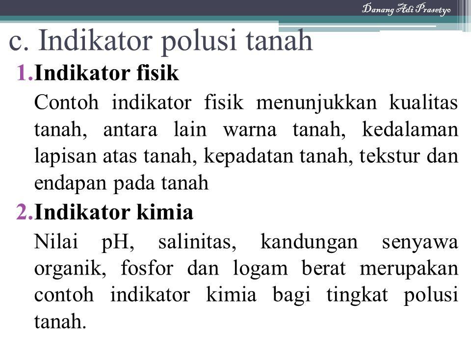 c. Indikator polusi tanah