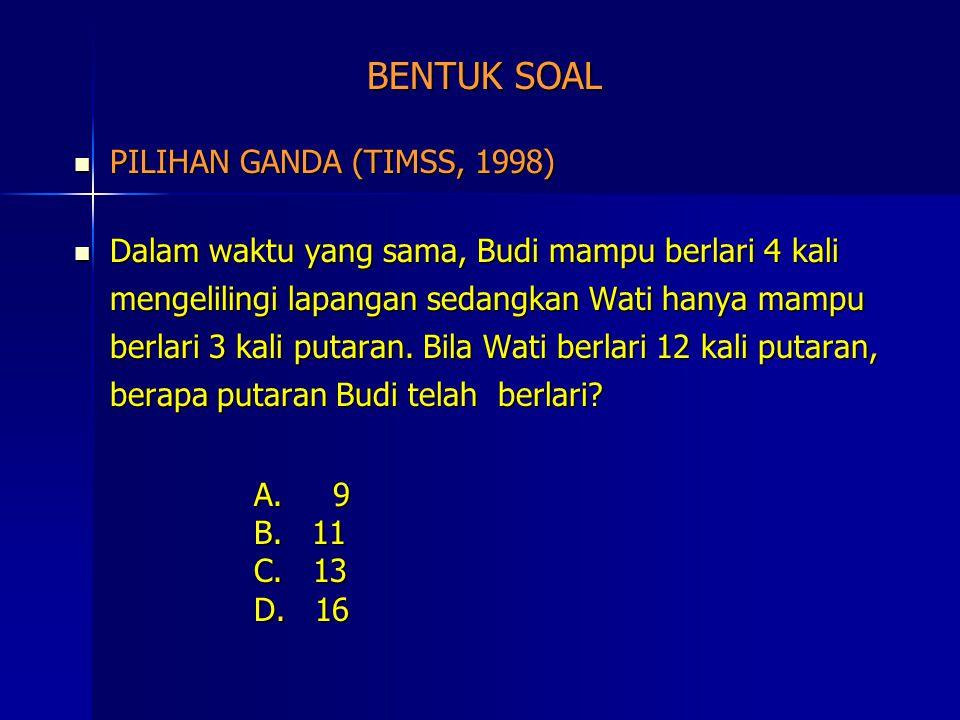 BENTUK SOAL PILIHAN GANDA (TIMSS, 1998)