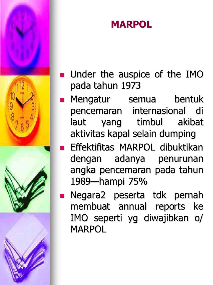 MARPOL Under the auspice of the IMO pada tahun 1973.