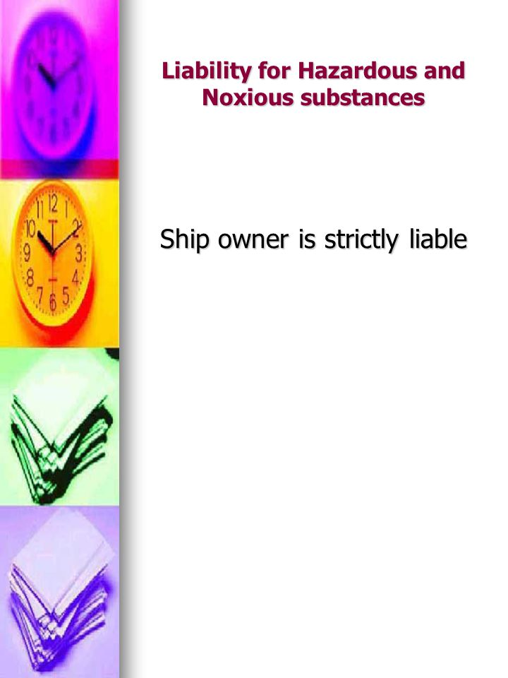 Liability for Hazardous and Noxious substances
