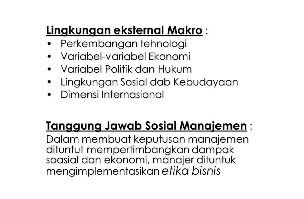 Lingkungan eksternal Makro :