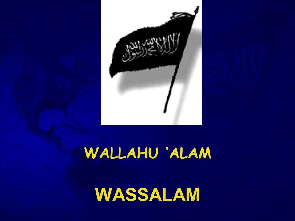 WALLAHU 'ALAM WASSALAM