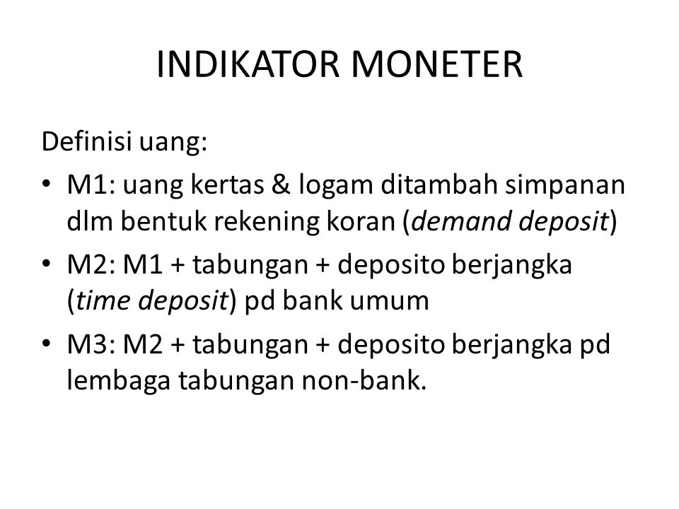 INDIKATOR MONETER Definisi uang: