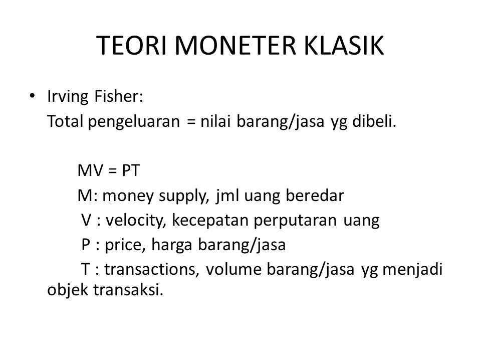 TEORI MONETER KLASIK Irving Fisher: