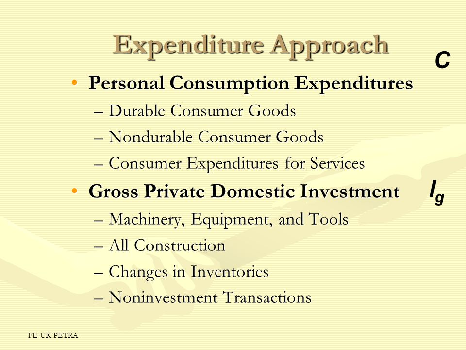 Expenditure Approach C Ig Personal Consumption Expenditures