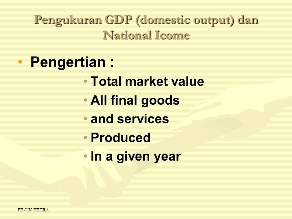 Pengukuran GDP (domestic output) dan National Icome