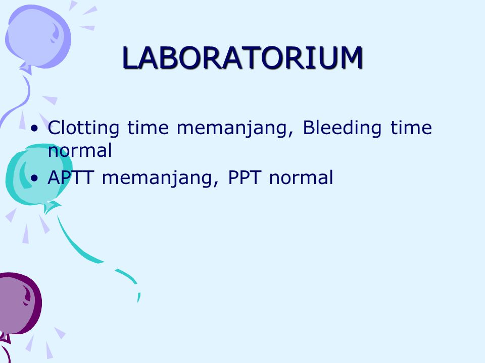 LABORATORIUM Clotting time memanjang, Bleeding time normal