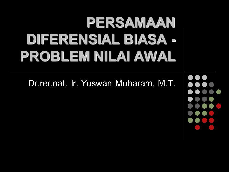 PERSAMAAN DIFERENSIAL BIASA - PROBLEM NILAI AWAL