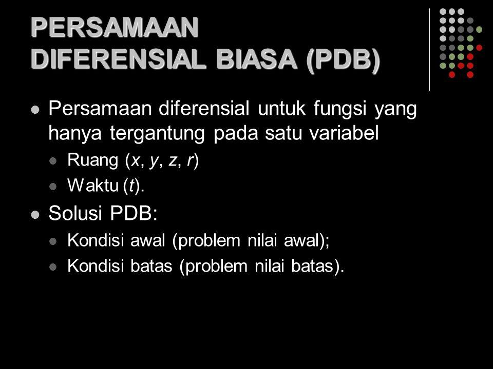 PERSAMAAN DIFERENSIAL BIASA (PDB)