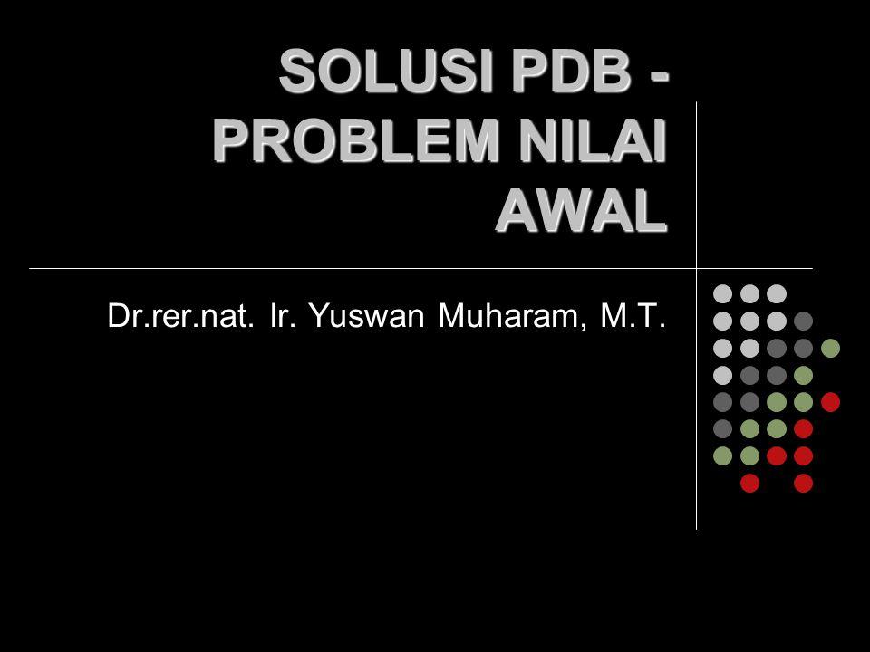 SOLUSI PDB - PROBLEM NILAI AWAL