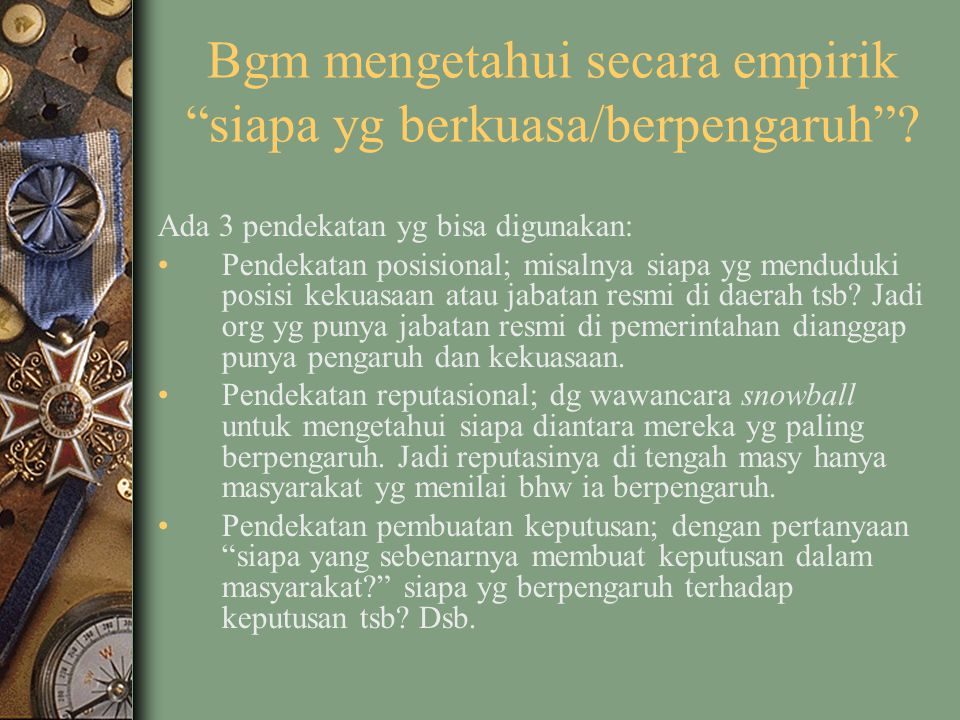 Bgm mengetahui secara empirik siapa yg berkuasa/berpengaruh