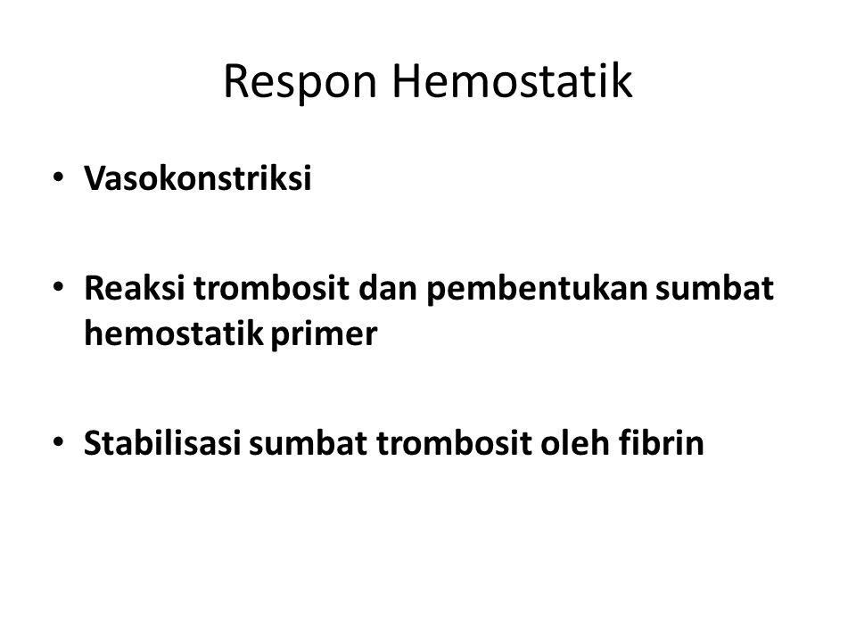Respon Hemostatik Vasokonstriksi