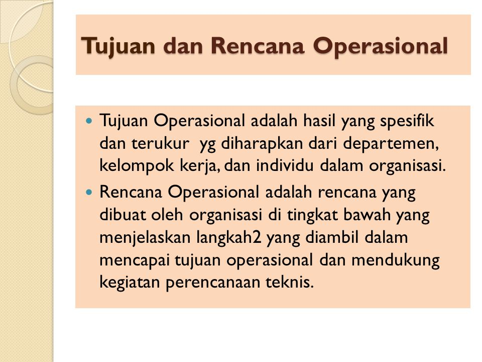 Tujuan dan Rencana Operasional