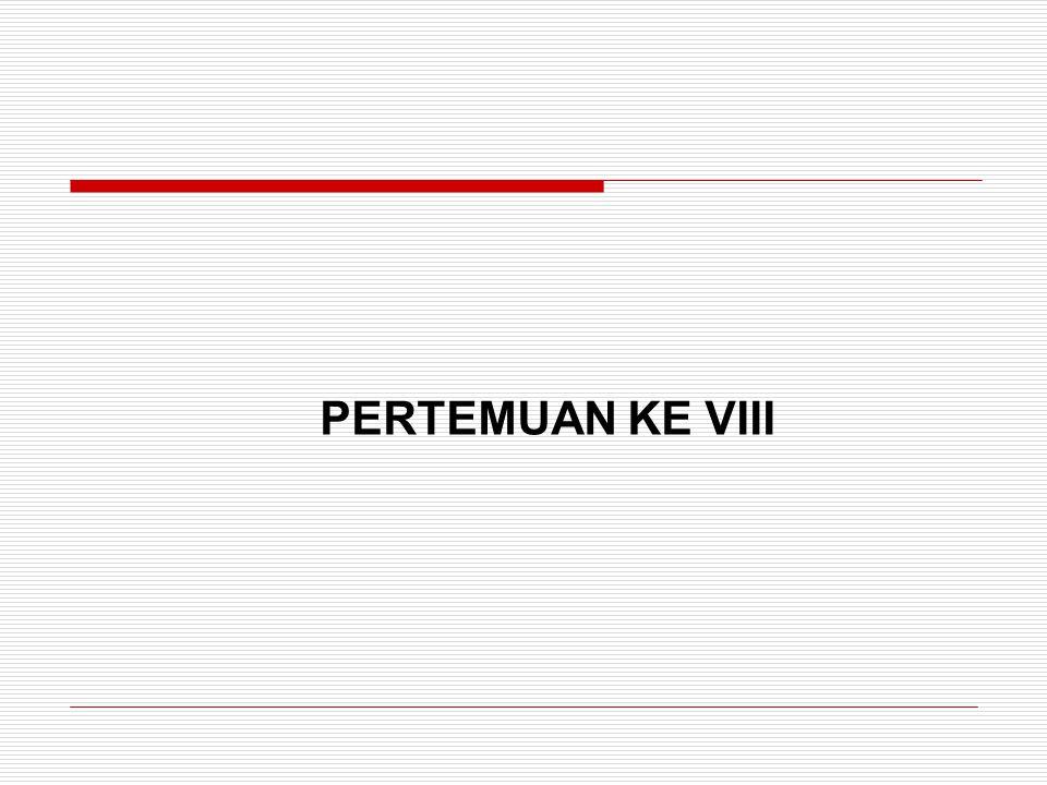 PERTEMUAN KE VIII