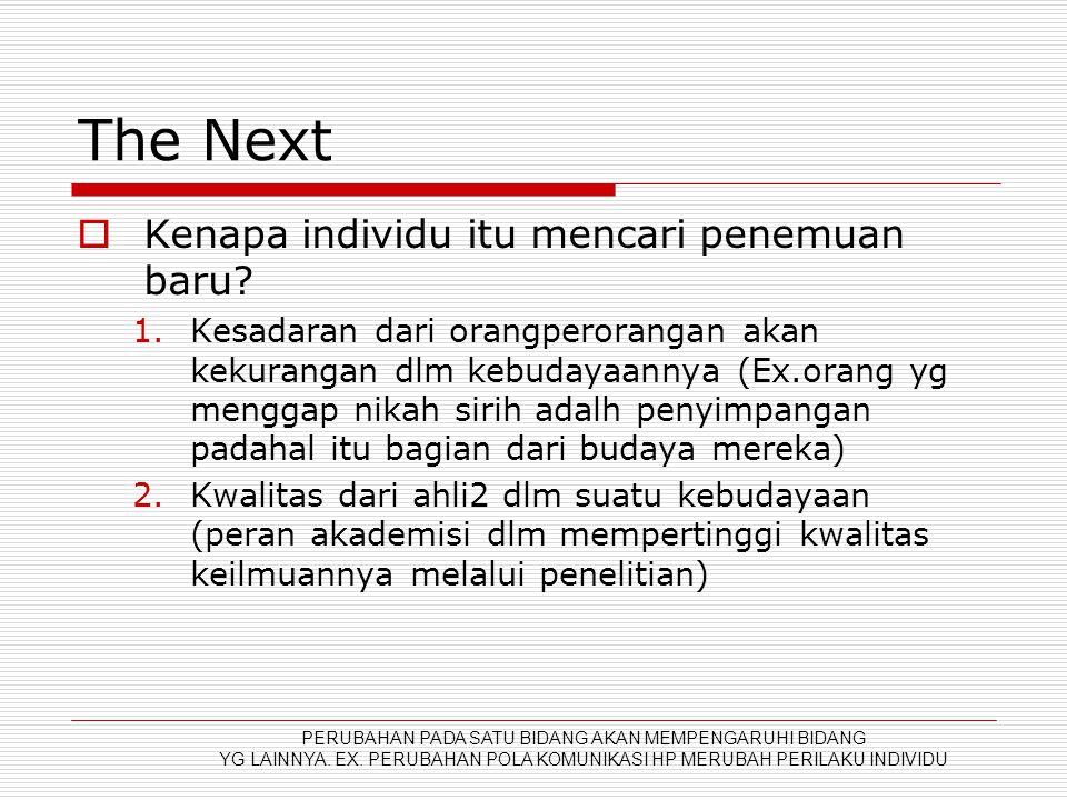The Next Kenapa individu itu mencari penemuan baru