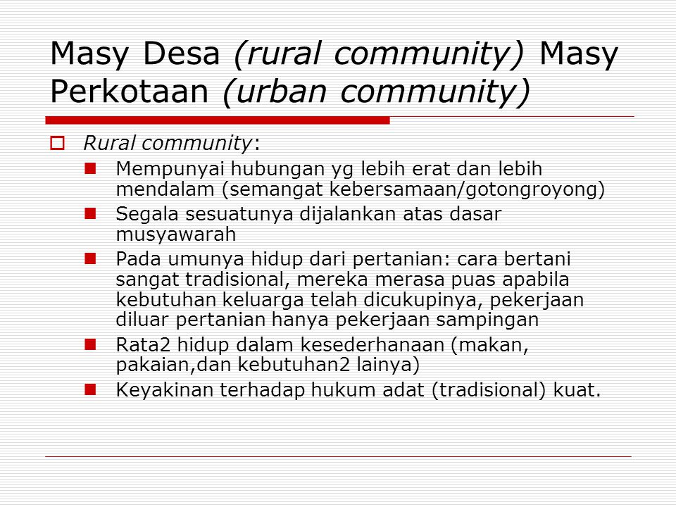 Masy Desa (rural community) Masy Perkotaan (urban community)