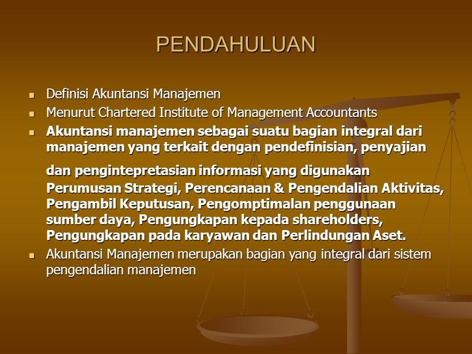 PENDAHULUAN Definisi Akuntansi Manajemen