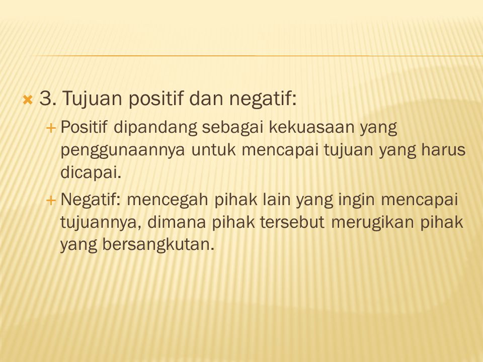 3. Tujuan positif dan negatif: