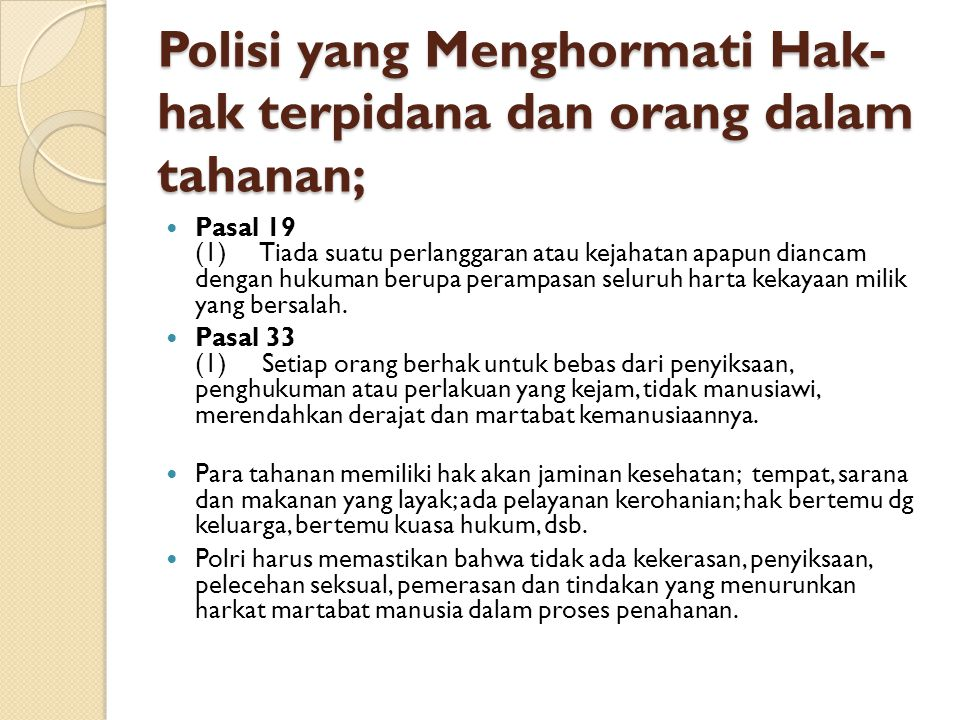 Polisi yang Menghormati Hak-hak terpidana dan orang dalam tahanan;