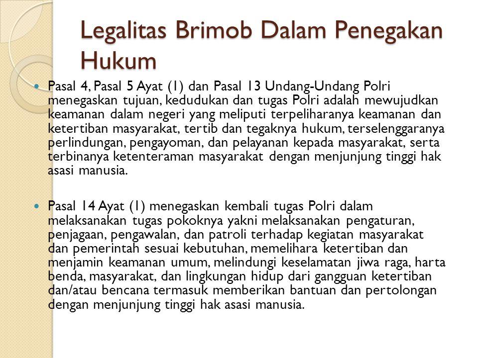 Legalitas Brimob Dalam Penegakan Hukum