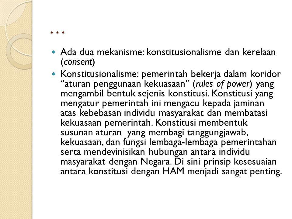 … Ada dua mekanisme: konstitusionalisme dan kerelaan (consent)