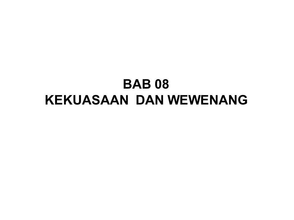 BAB 08 KEKUASAAN DAN WEWENANG