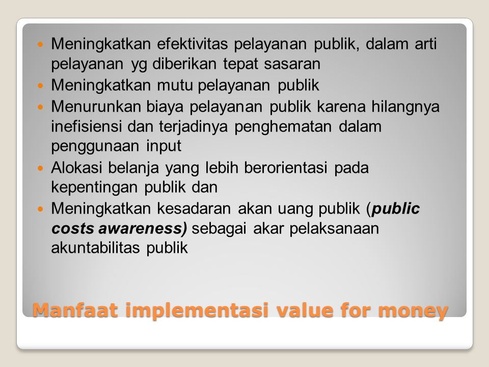 Manfaat implementasi value for money