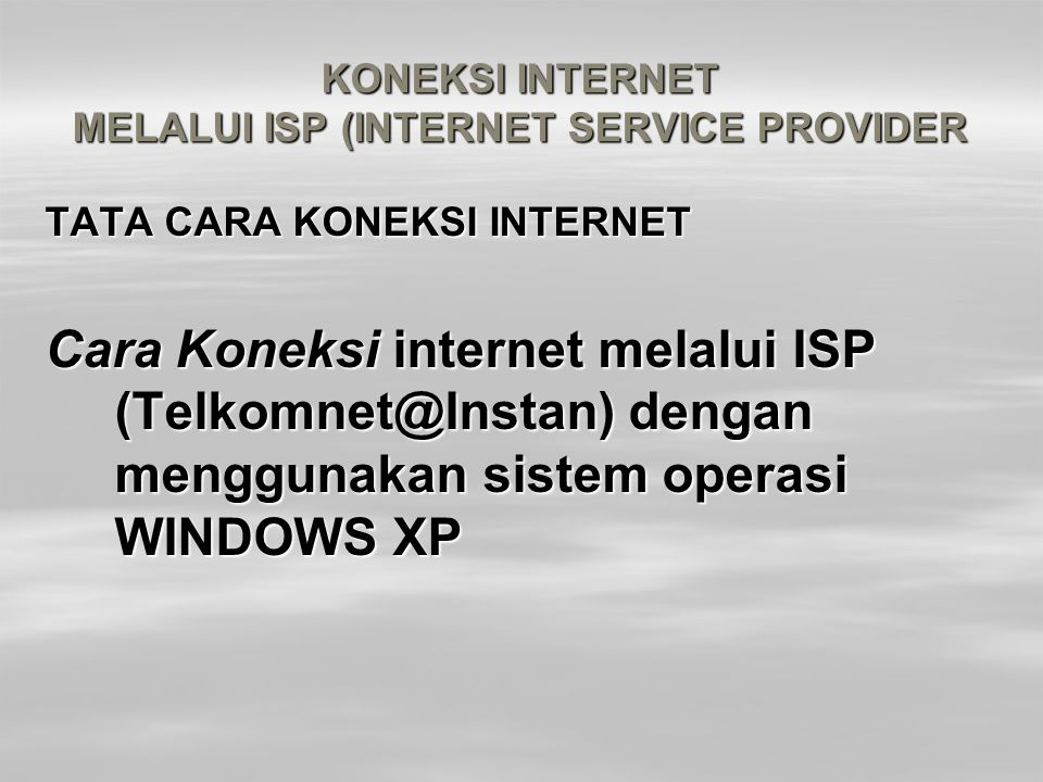 KONEKSI INTERNET MELALUI ISP (INTERNET SERVICE PROVIDER