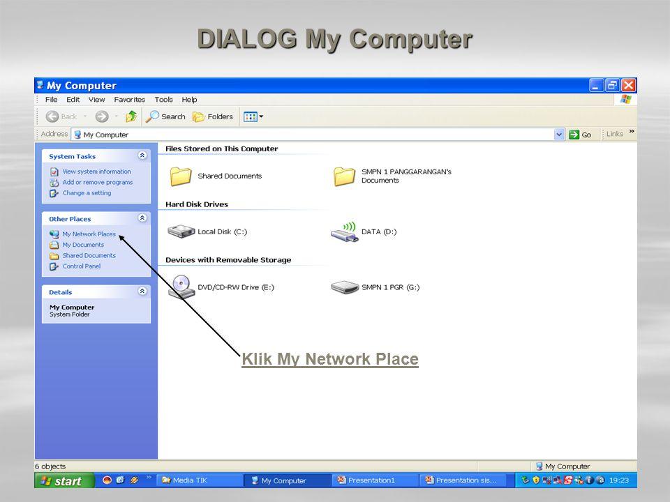 DIALOG My Computer Klik My Network Place