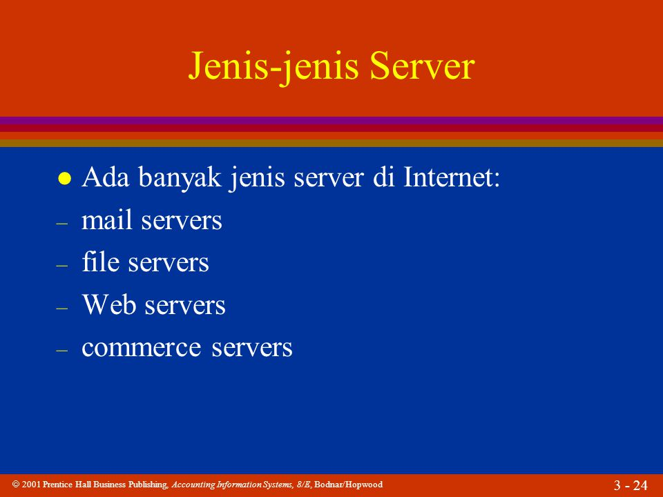 Jenis-jenis Server Ada banyak jenis server di Internet: mail servers