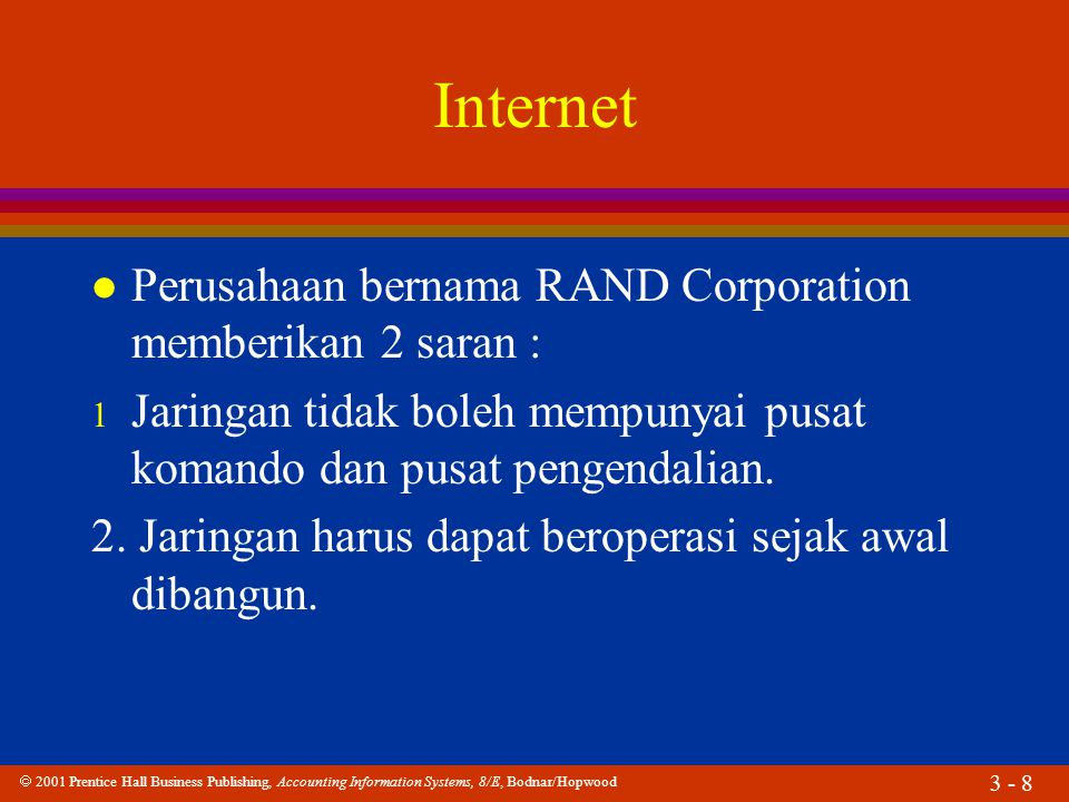 Internet Perusahaan bernama RAND Corporation memberikan 2 saran :