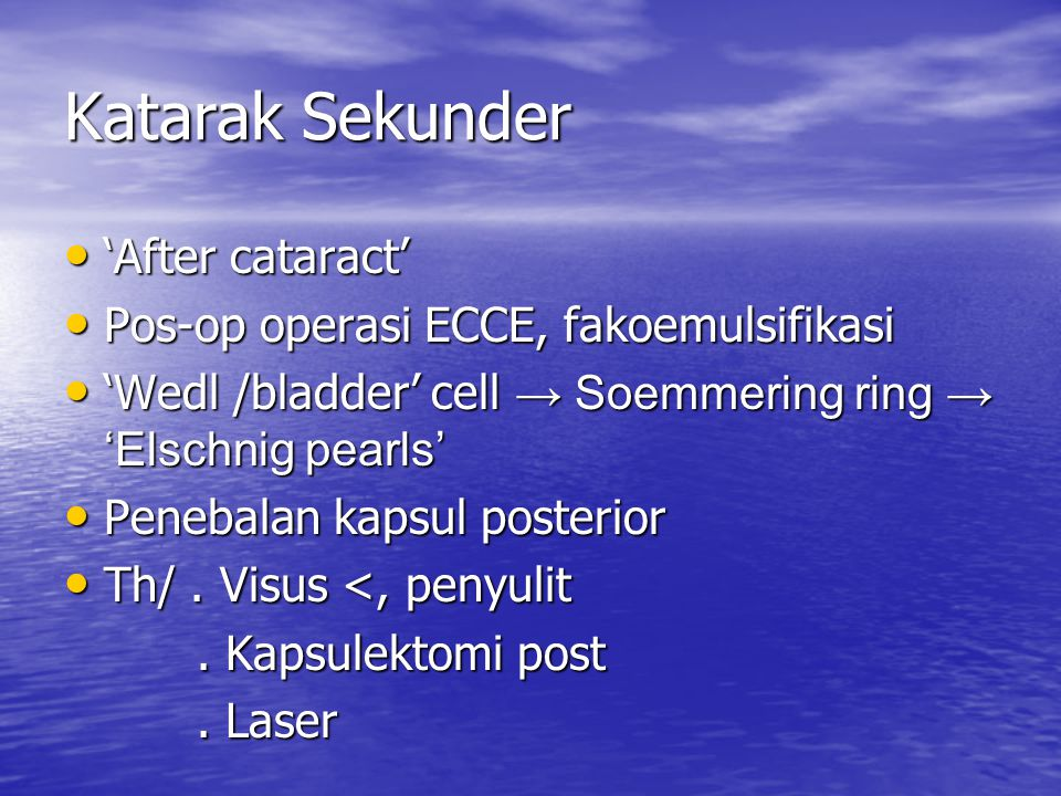 Katarak Sekunder 'After cataract'