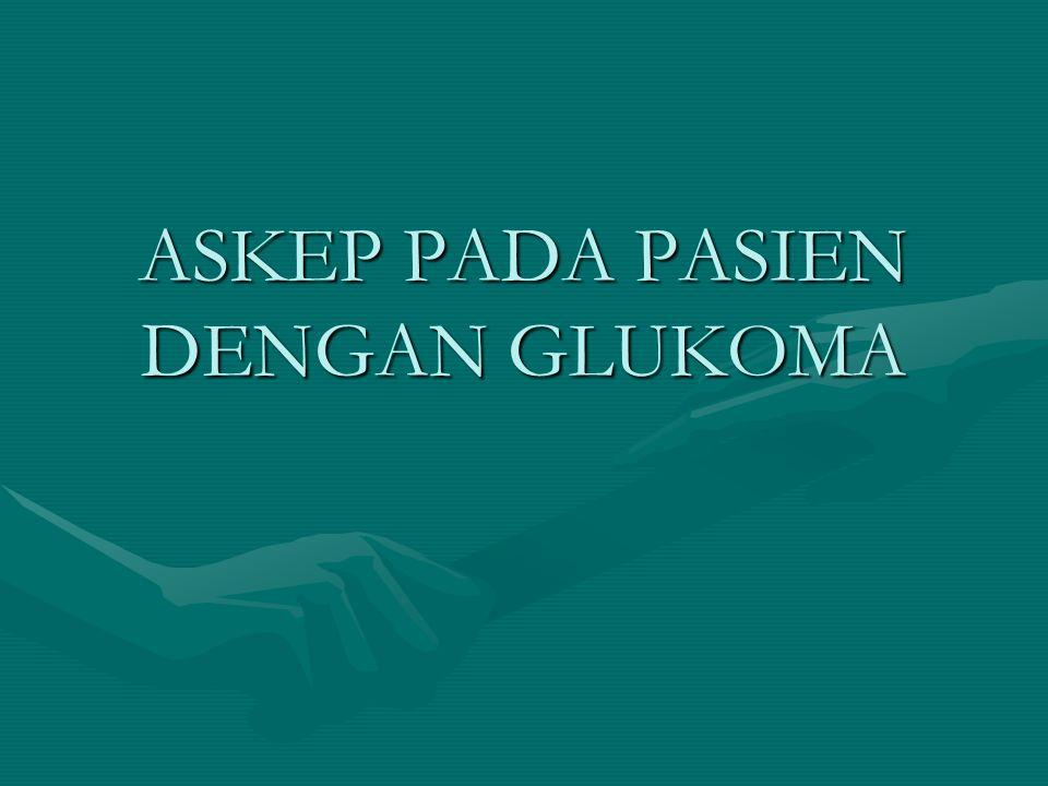 ASKEP PADA PASIEN DENGAN GLUKOMA