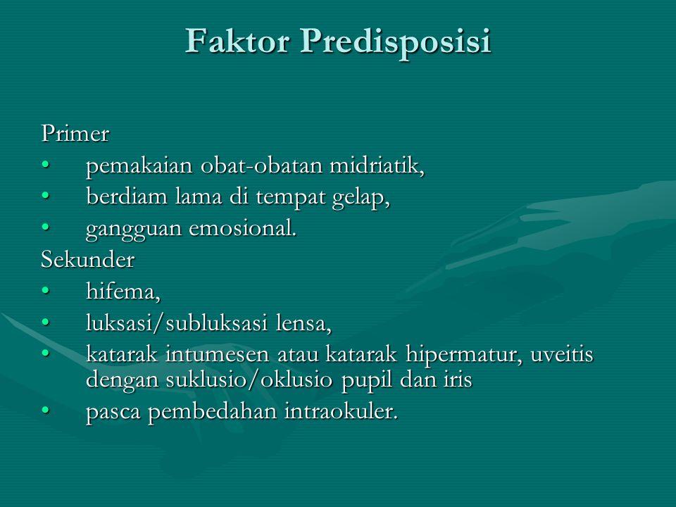 Faktor Predisposisi Primer pemakaian obat-obatan midriatik,