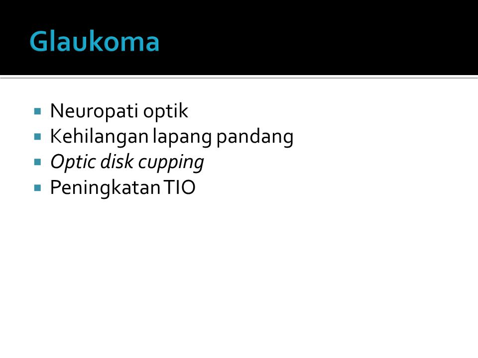 Glaukoma Neuropati optik Kehilangan lapang pandang Optic disk cupping