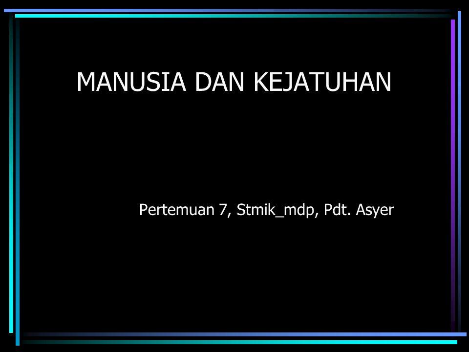 Pertemuan 7, Stmik_mdp, Pdt. Asyer